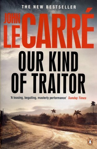Our Kind Of Traitor By John Le Carr