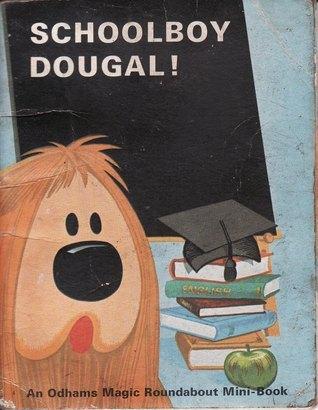 schoolboy dougal! (Oldhams Magic Roundabout Mini-Book)