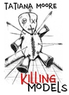 Killing Models (Killing Memories, #4)