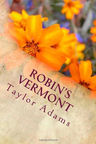 Robin's Vermont by Taylor Adams
