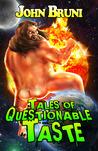 Tales of Questionable Taste by John Bruni