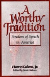 A Worthy Tradition: Freedom of Speech in America