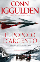 Ebook Il popolo d'argento. La stirpe di Gengis Khan by Conn Iggulden PDF!