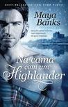 Na Cama com um Highlander by Maya Banks