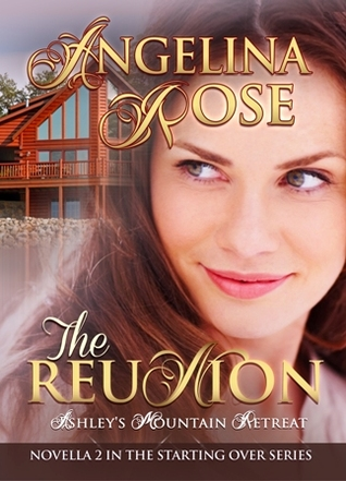 The Reunion: Ashley's Mountain Retreat (Starting Over, #2)