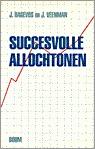 Download Succesvolle allochtonen. over de maatschappelijke carriere van Turken, Marokkanen, Surinamers en Molukkers in hoge functies