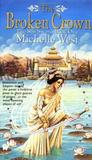 The Broken Crown by Michelle West