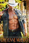 Playing with You (Riding Tall, #5)