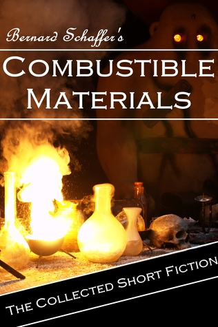 Combustible Materials: The Collected Short Fiction