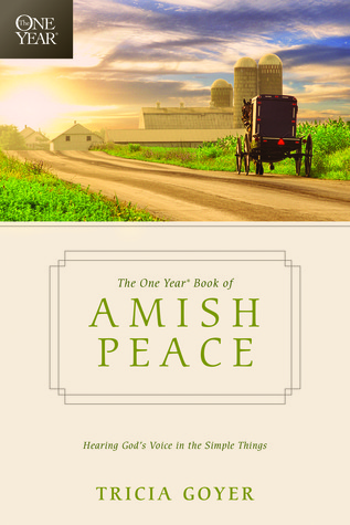 The One Year Book of Amish Peace by Tricia Goyer