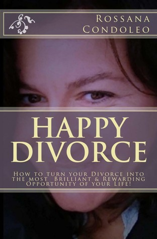 Ebook Happy Divorce by Rossana Condoleo DOC!