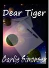 Dear Tiger