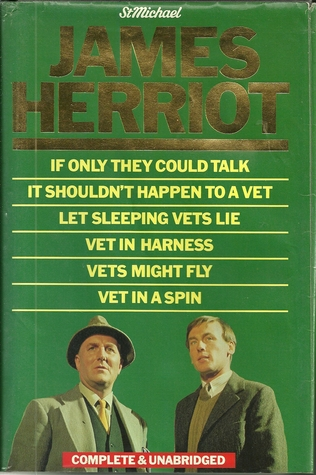 James Herriott - If Only They Could Talk/It Shouldn't Happen to a Vet/ Let Sleeping Vets Lie/ Vet in Harness/Vets Might Fly/Vet in a Spin