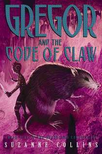 Gregor and the Code of Claw (Underland Chronicles, #5)