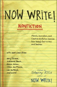 Now write! nonfiction: memoir, journalism and creative nonfiction exercises from today's best writers by Sherry    Ellis