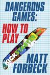 Dangerous Games by Matt Forbeck