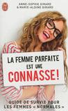 La femme parfaite est une connasse ! by Anne-Sophie Girard