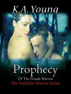 Prophecy of the Female Warrior by K.A. Young