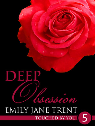Deep Obsession (Touched By You, #5)