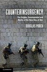 Counterinsurgency: The Origins, Development & Myths of the New Way of War