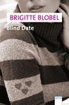 Blind Date by Brigitte Blobel
