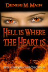 Hell is Where the Heart is (Fifth in the Structure Chronicles)