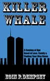 Killer Whale: A Coming of Age Novel of Love, Family & Finding Your Way Home