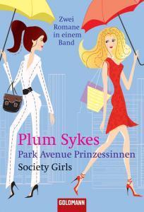 Park Avenue Prinzessinnen. Society Girls. Zwei Romane in einem Band