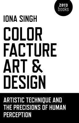 Color, Facture, Art and Design: Artistic Technique and the Precisions of Human Perception