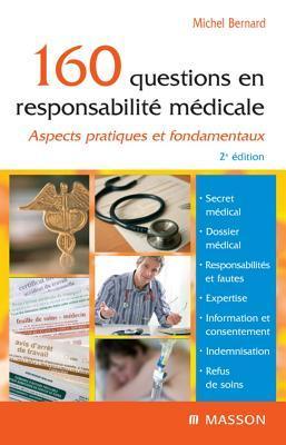 160 Questions En Responsabilite Medicale: Aspects Pratiques Et Fondamentaux