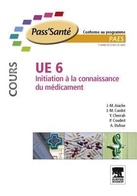 Ue 6 - Initiation La Connaissance Du M Dicament - Manuel