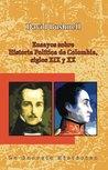 Ensayos de historia política de Colombia, siglos XIX y XX