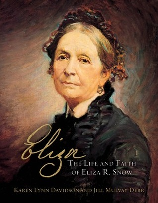 Eliza, The Life and Faith of Eliza R. Snow by Karen Lynn Davidson