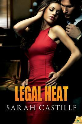 Legal Heat by Sarah Castille