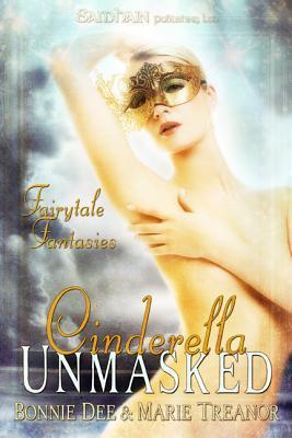 Cinderella Unmasked by Bonnie Dee