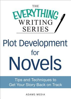 Plot Development for Novels: Tips and Techniques to Get Your Story Back on Track