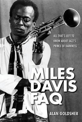Miles Davis FAQ: All That's Left to Know about Jazz's Prince of Darkness