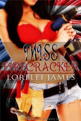 Miss Firecracker by Lorelei James
