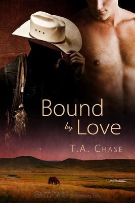 Bound by Love by T.A. Chase