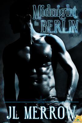 Midnight in Berlin by J.L. Merrow