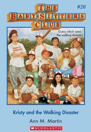 Kristy and the Walking Disaster (The Baby-Sitters Club, #20)