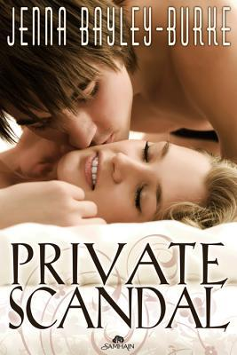 Private Scandal by Jenna Bayley-Burke