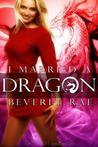 I Married a Dragon (Para-Mates, #2)