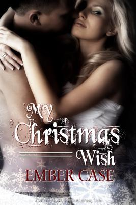 My Christmas Wish by Ember Case