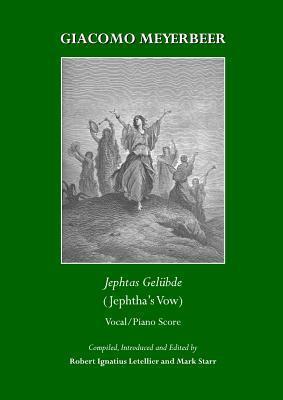 Giacomo Meyerbeer: Jephtas Gelubde (Jephtha's Vow) - Vocal/Piano Score