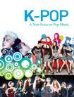 K-POP: A New Force in Pop Music