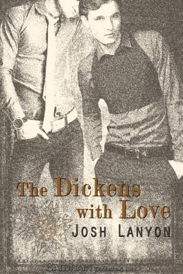 The Dickens with Love by Josh Lanyon