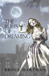 The Rules of Dreaming by Bruce Hartman