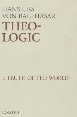 Theo-Logic: Theological Logical Theory: Truth of the World(Theo-Logic: Theological Logical Theory 1)