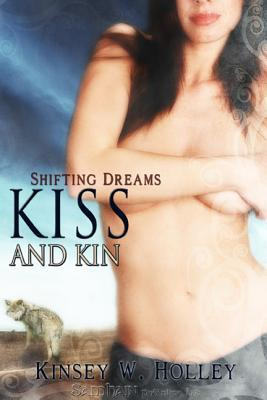 Kiss and Kin by Kinsey W. Holley